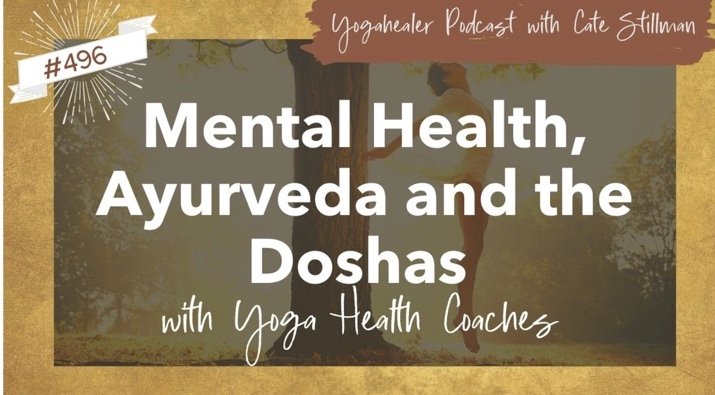 Title: Fellow Health Coaches and I Talk Mental Health, Ayurveda + The Doshas on the Yogahealer Podcast